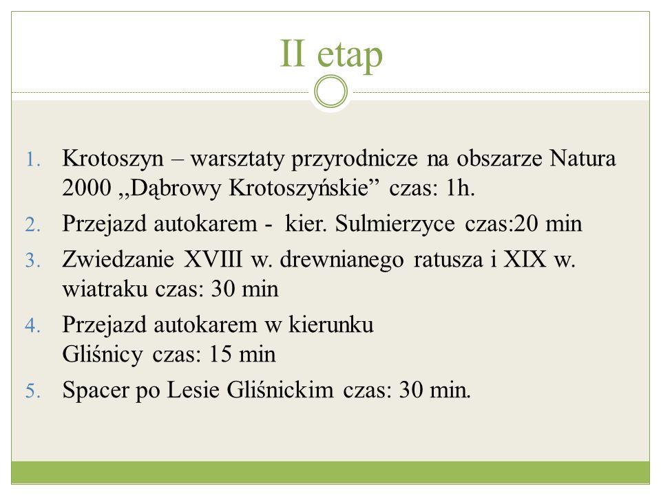 II etap Krotoszyn – warsztaty przyrodnicze na obszarze Natura 2000 ,,Dąbrowy Krotoszyńskie czas: 1h.