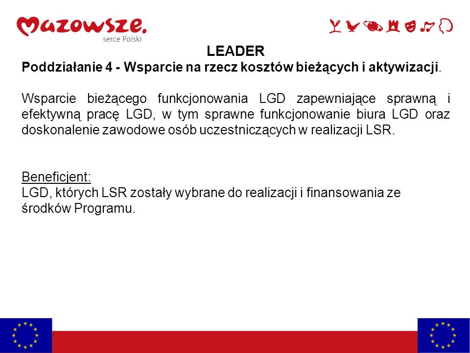 LEADER Poddziałanie 4 - Wsparcie na rzecz kosztów bieżących i aktywizacji.