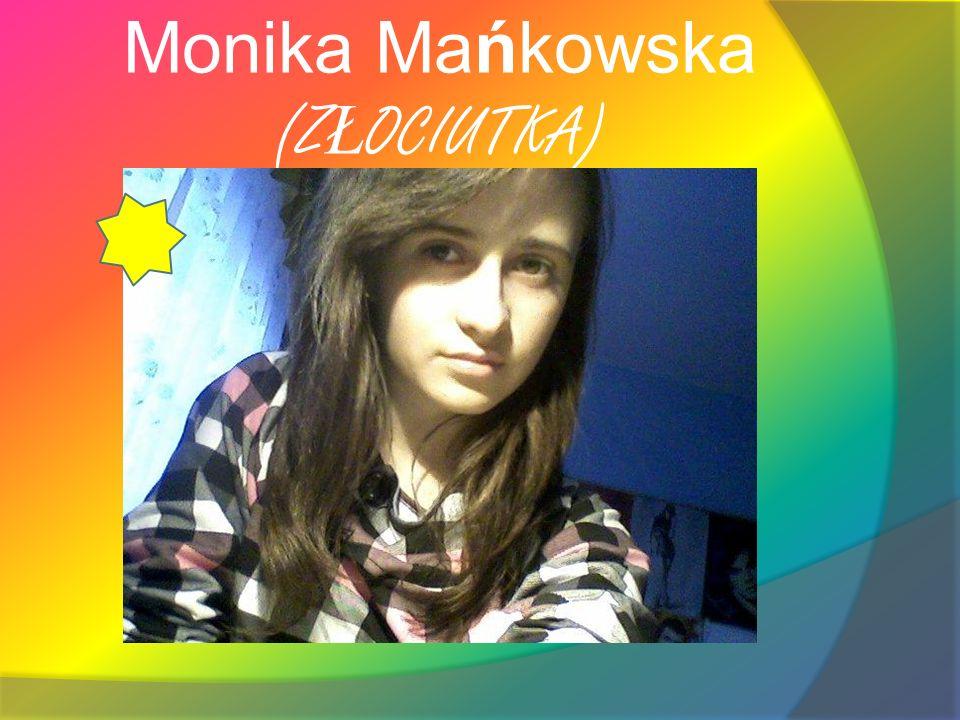 Monika Mańkowska (ZŁOCIUTKA)