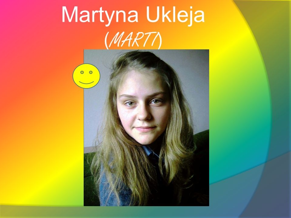 Martyna Ukleja (MARTI)