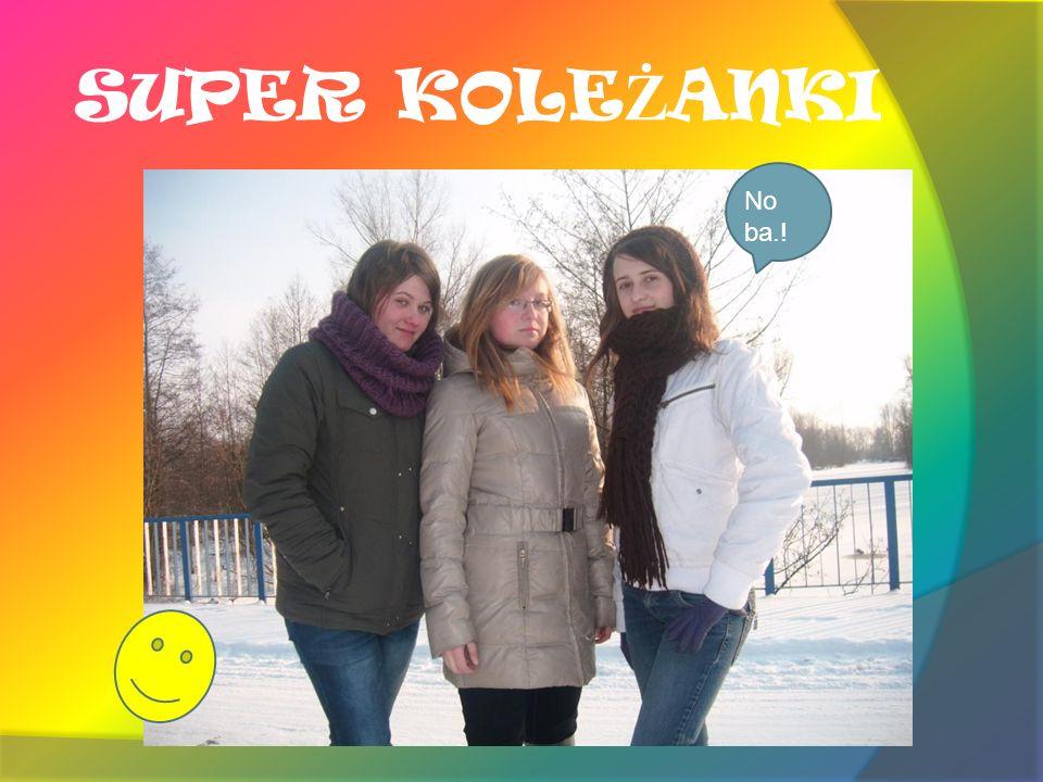 SUPER KOLEŻANKI No ba.!