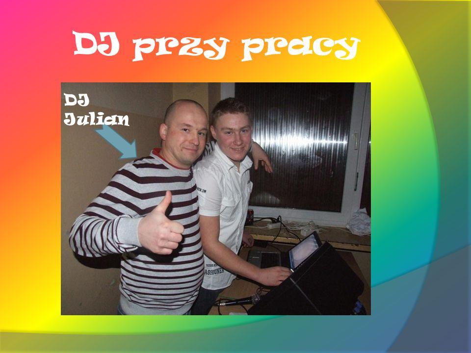 DJ przy pracy DJ Julian