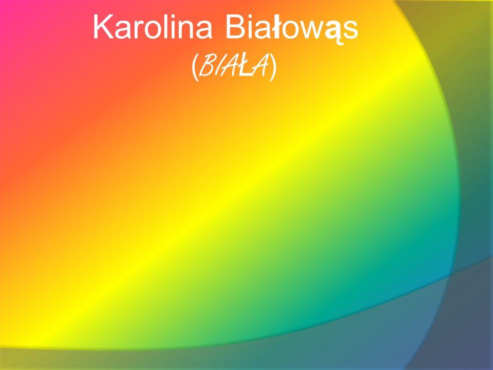 Karolina Białowąs (BIAŁA)