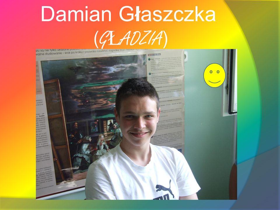 Damian Głaszczka (GŁADZIA)