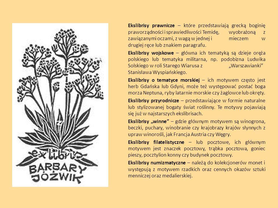 Ekslibrisy prawnicze – które przedstawiają grecką boginię praworządności i sprawiedliwości Temidę, wyobrażoną z zawiązanymi oczami, z wagą w jednej i mieczem w drugiej ręce lub znakiem paragrafu.