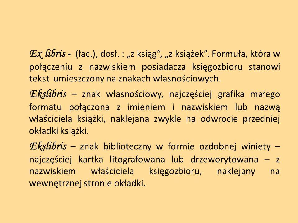 """Ex libris - (łac. ), dosł. : """"z ksiąg , """"z książek"""