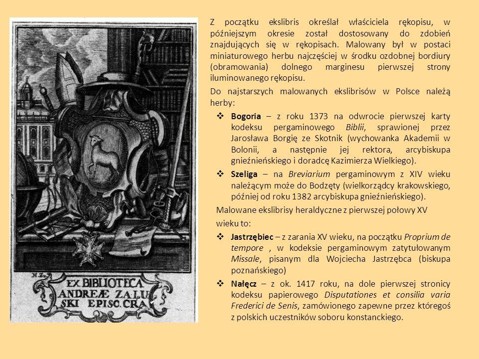Z początku ekslibris określał właściciela rękopisu, w późniejszym okresie został dostosowany do zdobień znajdujących się w rękopisach. Malowany był w postaci miniaturowego herbu najczęściej w środku ozdobnej bordiury (obramowania) dolnego marginesu pierwszej strony iluminowanego rękopisu.