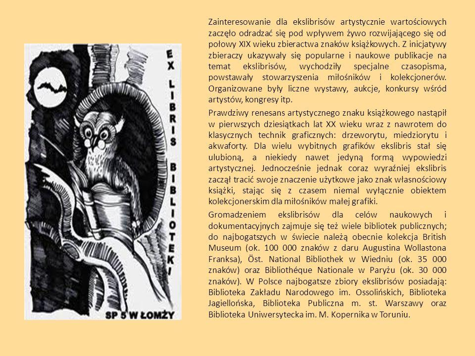 Zainteresowanie dla ekslibrisów artystycznie wartościowych zaczęło odradzać się pod wpływem żywo rozwijającego się od połowy XIX wieku zbieractwa znaków książkowych.