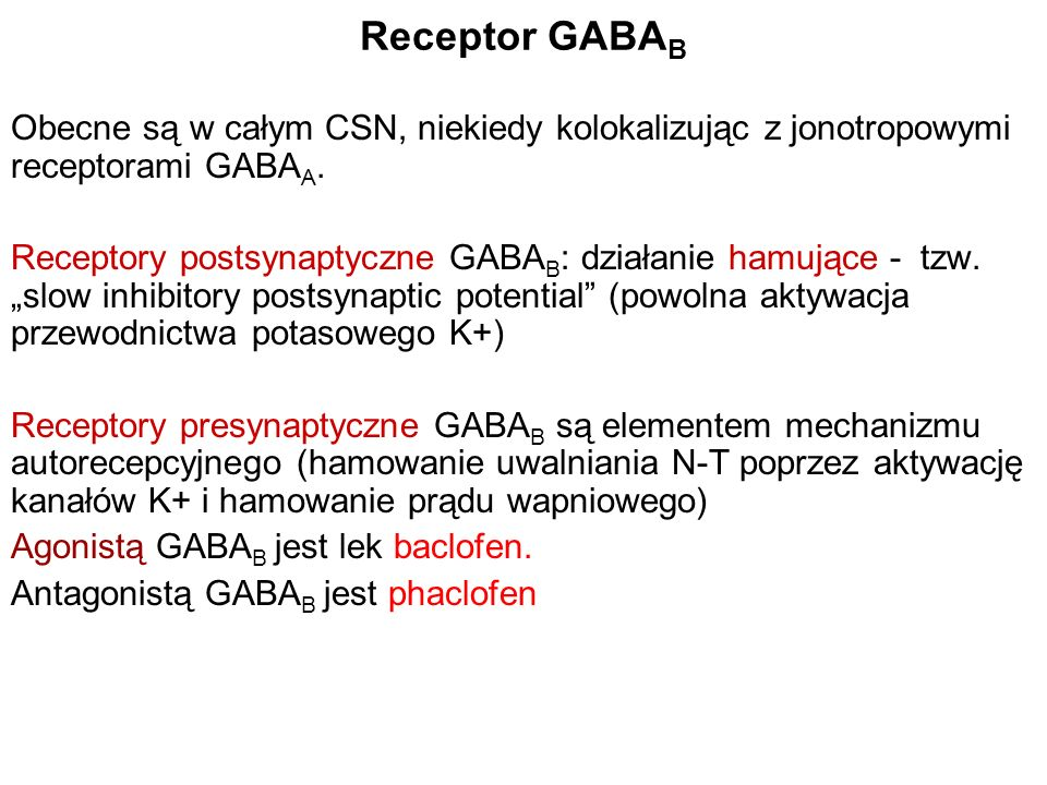 Receptor GABABObecne są w całym CSN, niekiedy kolokalizując z jonotropowymi receptorami GABAA.