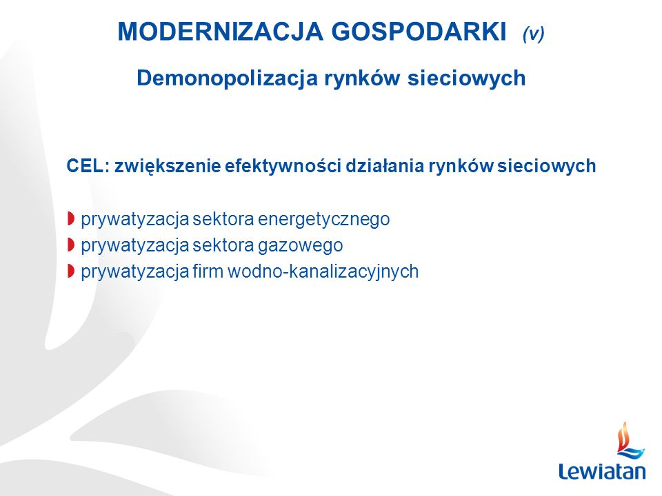 MODERNIZACJA GOSPODARKI (v) Demonopolizacja rynków sieciowych