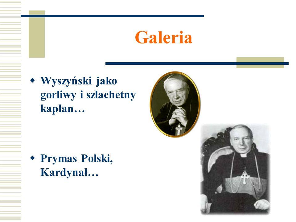 Galeria Wyszyński jako gorliwy i szlachetny kapłan…