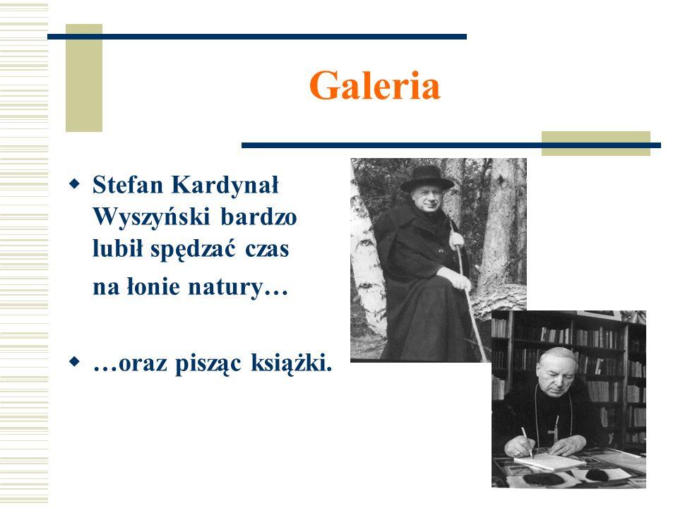 Galeria Stefan Kardynał Wyszyński bardzo lubił spędzać czas