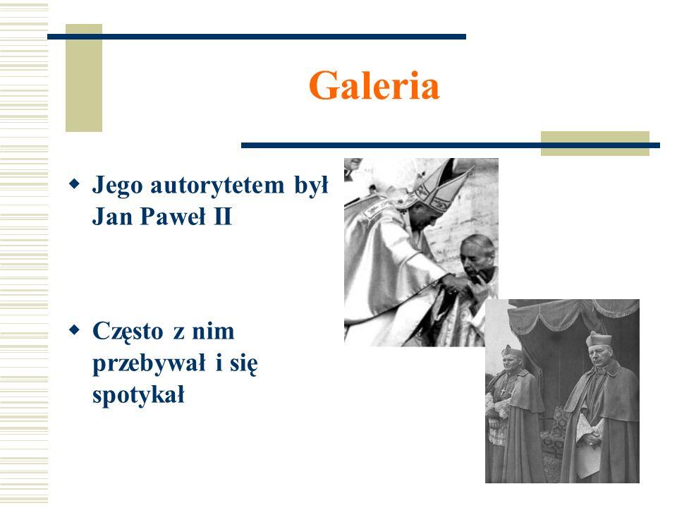 Galeria Jego autorytetem był Jan Paweł II