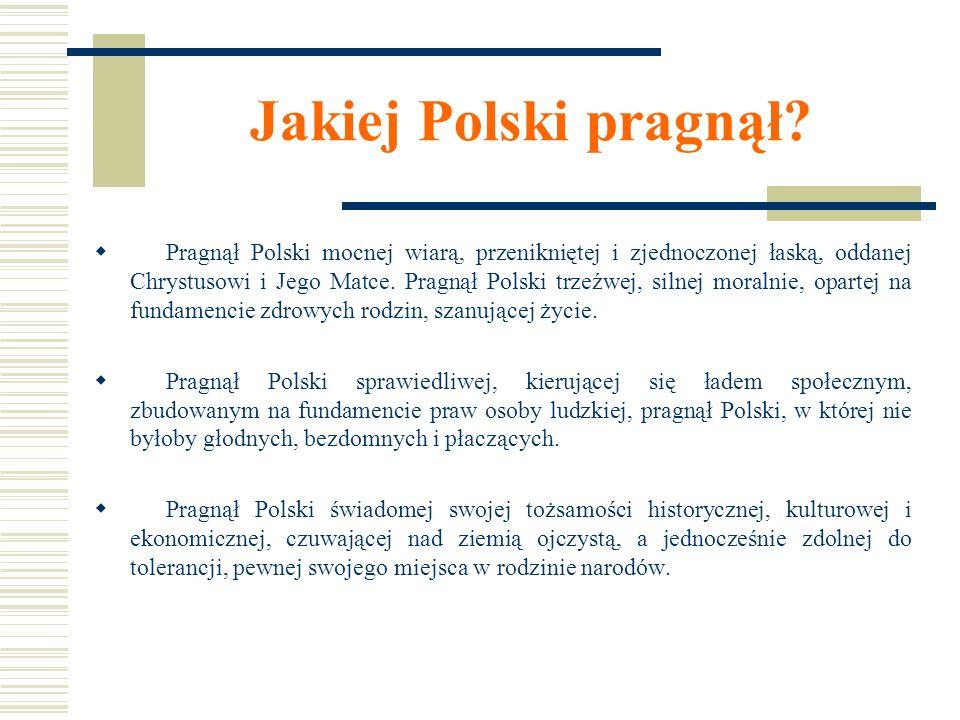 Jakiej Polski pragnął