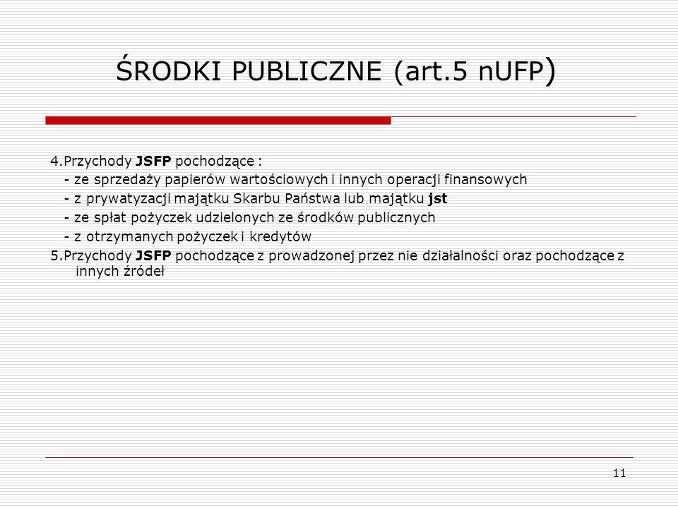 ŚRODKI PUBLICZNE (art.5 nUFP)