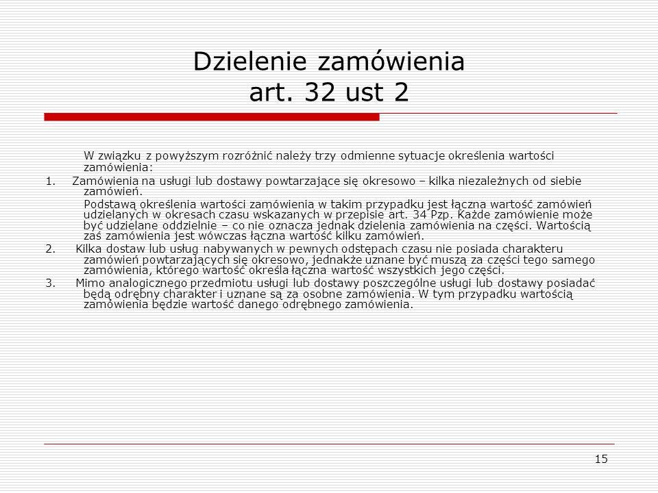 Dzielenie zamówienia art. 32 ust 2