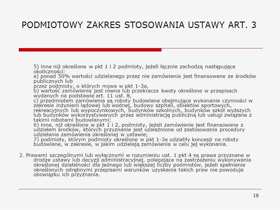 PODMIOTOWY ZAKRES STOSOWANIA USTAWY ART. 3