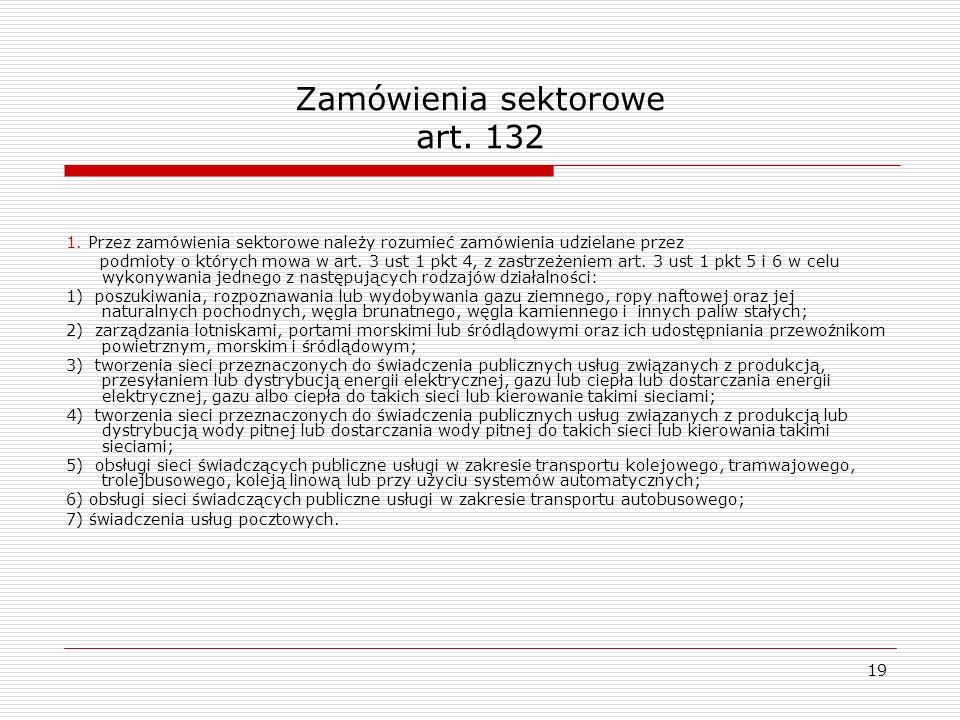 Zamówienia sektorowe art. 132