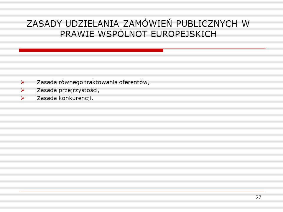ZASADY UDZIELANIA ZAMÓWIEŃ PUBLICZNYCH W PRAWIE WSPÓLNOT EUROPEJSKICH