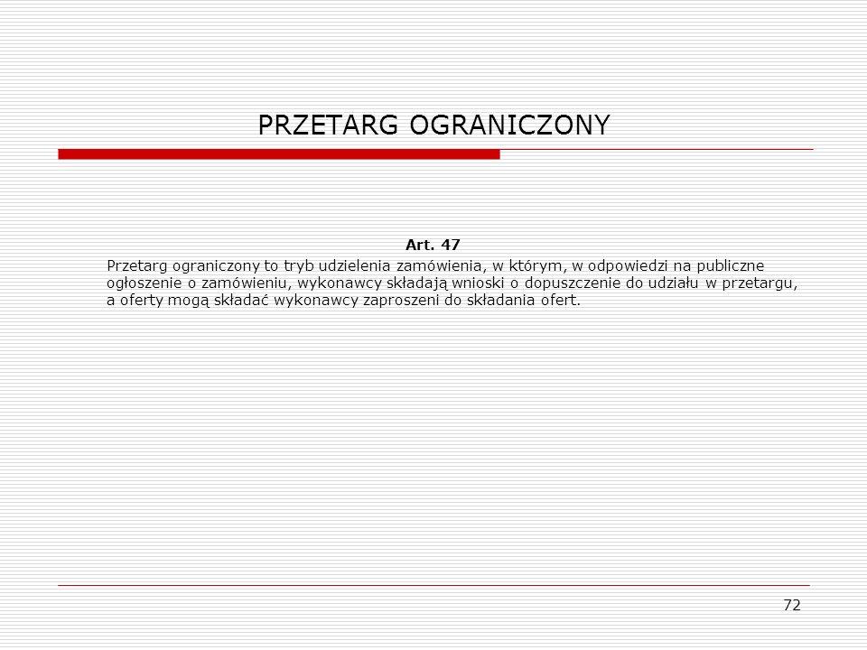 PRZETARG OGRANICZONY Art. 47
