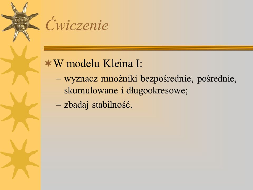 Ćwiczenie W modelu Kleina I: