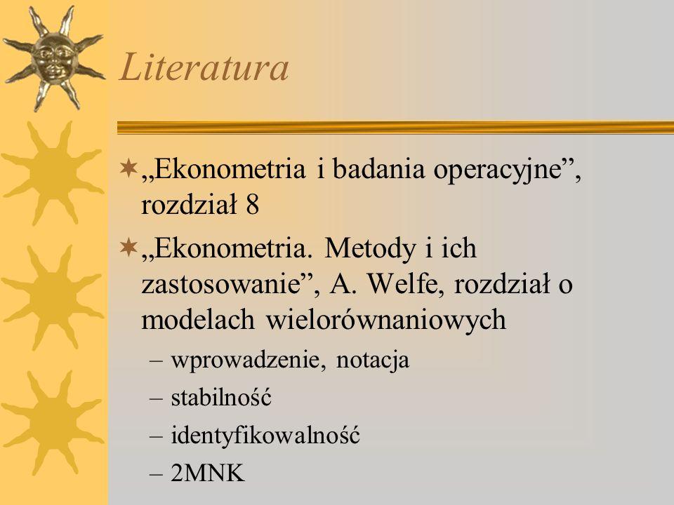 """Literatura """"Ekonometria i badania operacyjne , rozdział 8"""