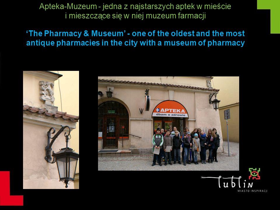 Apteka-Muzeum - jedna z najstarszych aptek w mieście i mieszczące się w niej muzeum farmacji