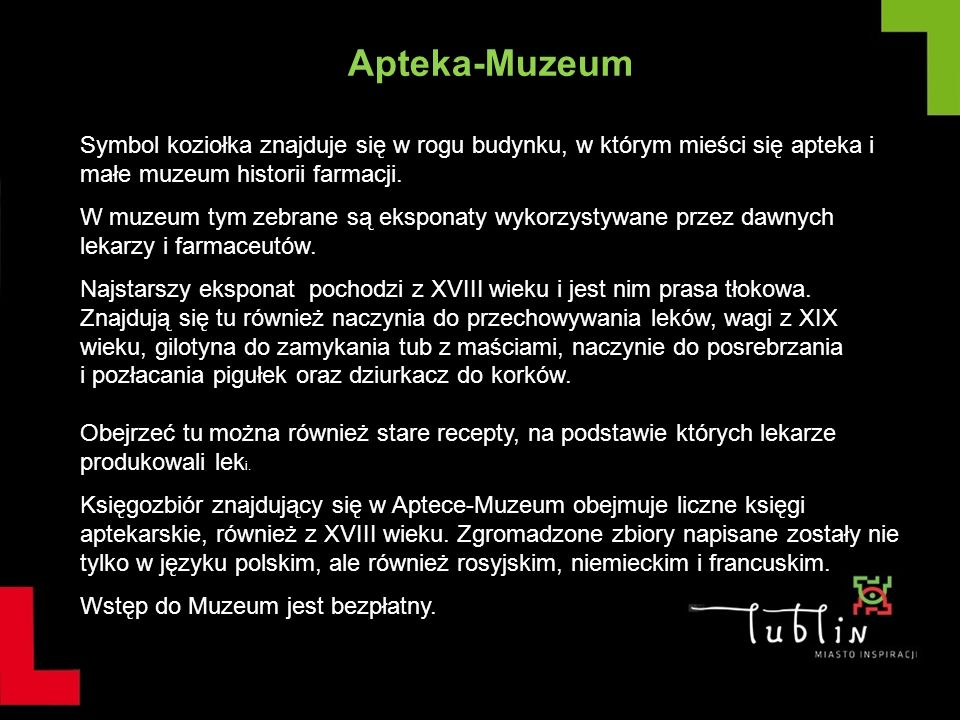 Apteka-Muzeum Symbol koziołka znajduje się w rogu budynku, w którym mieści się apteka i małe muzeum historii farmacji.