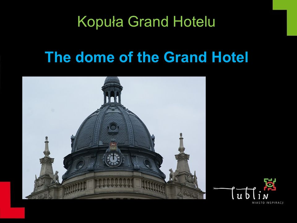 Kopuła Grand Hotelu The dome of the Grand Hotel