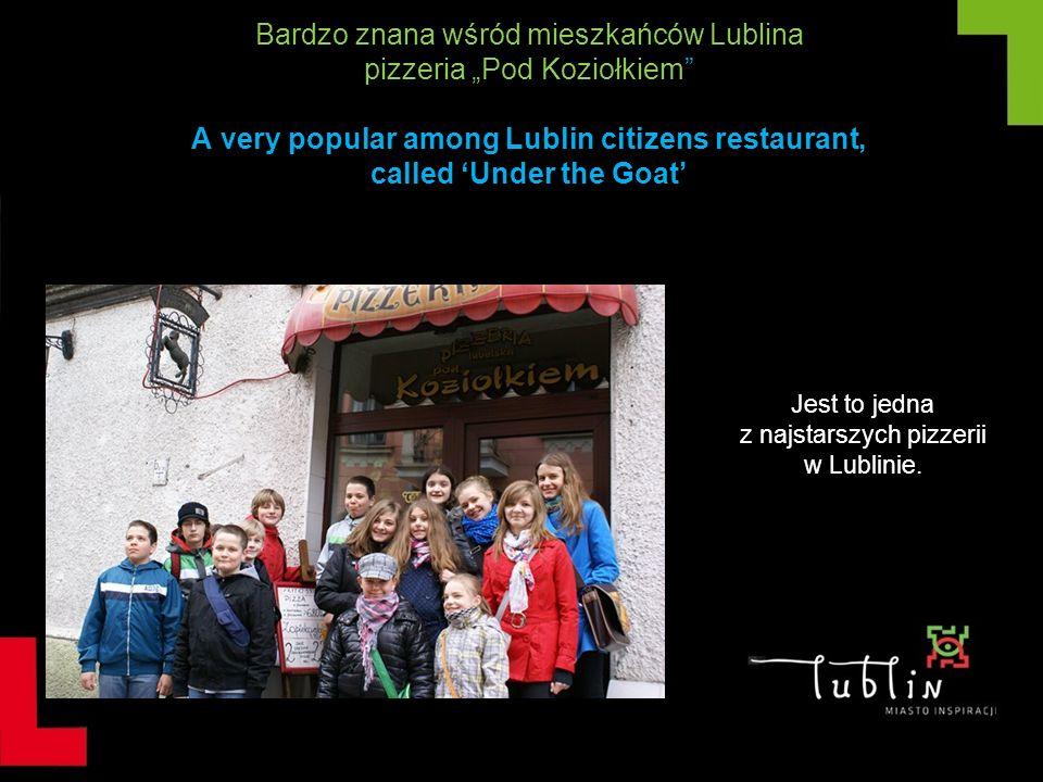 Jest to jedna z najstarszych pizzerii w Lublinie.
