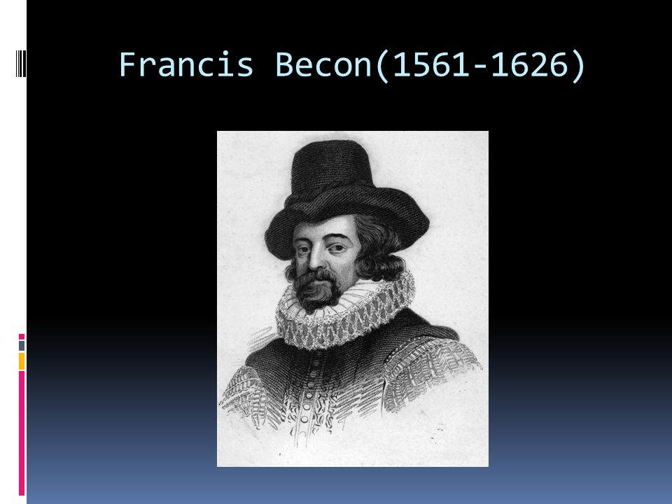 Francis Becon(1561-1626)