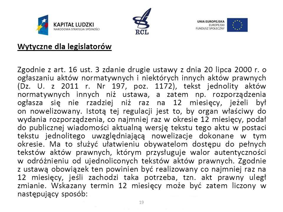 Wytyczne dla legislatorów Zgodnie z art. 16 ust
