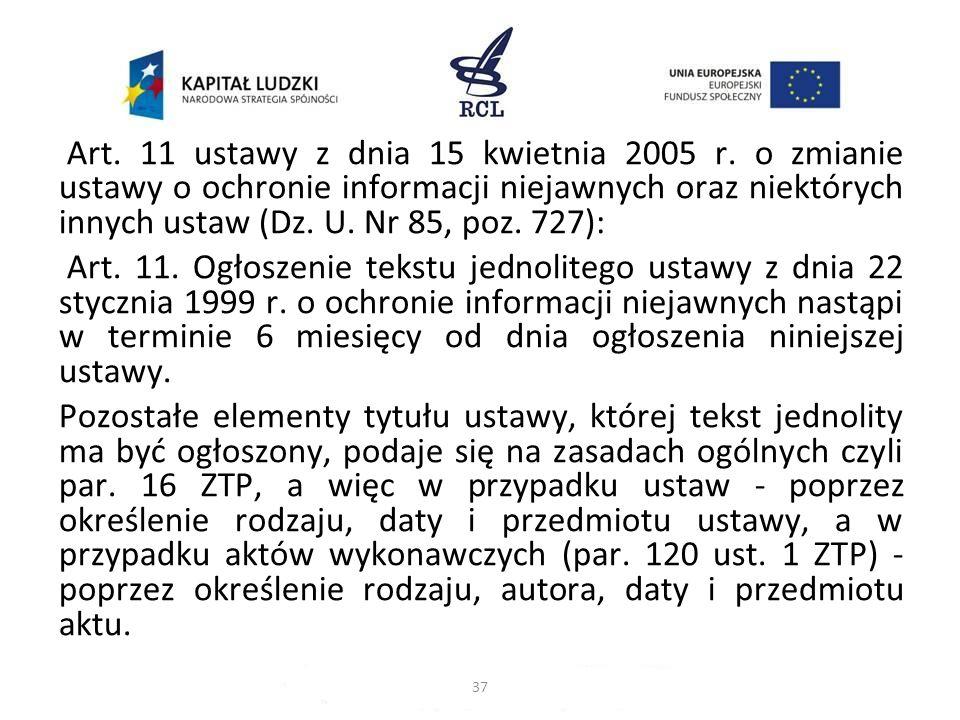 Art. 11 ustawy z dnia 15 kwietnia 2005 r