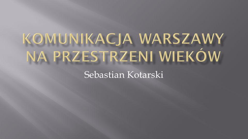 Komunikacja Warszawy na przestrzeni wieków