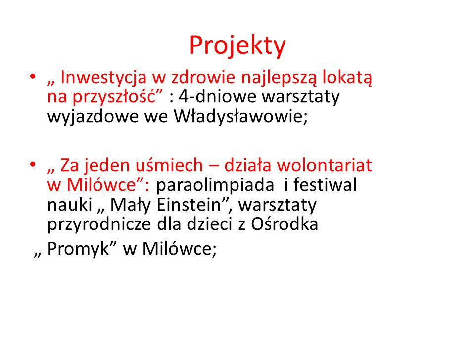 """Projekty """" Inwestycja w zdrowie najlepszą lokatą na przyszłość : 4-dniowe warsztaty wyjazdowe we Władysławowie;"""