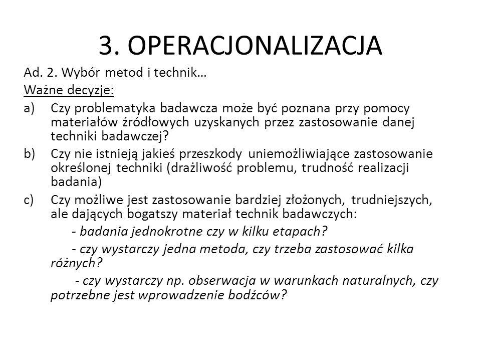 3. OPERACJONALIZACJA Ad. 2. Wybór metod i technik… Ważne decyzje:
