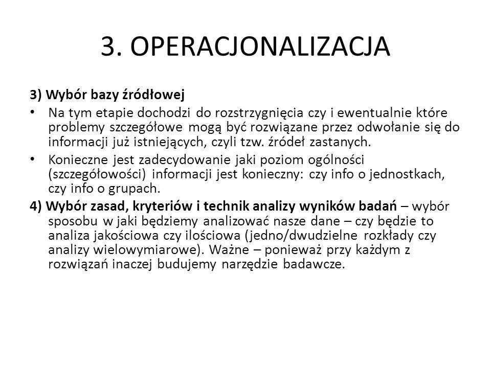 3. OPERACJONALIZACJA 3) Wybór bazy źródłowej