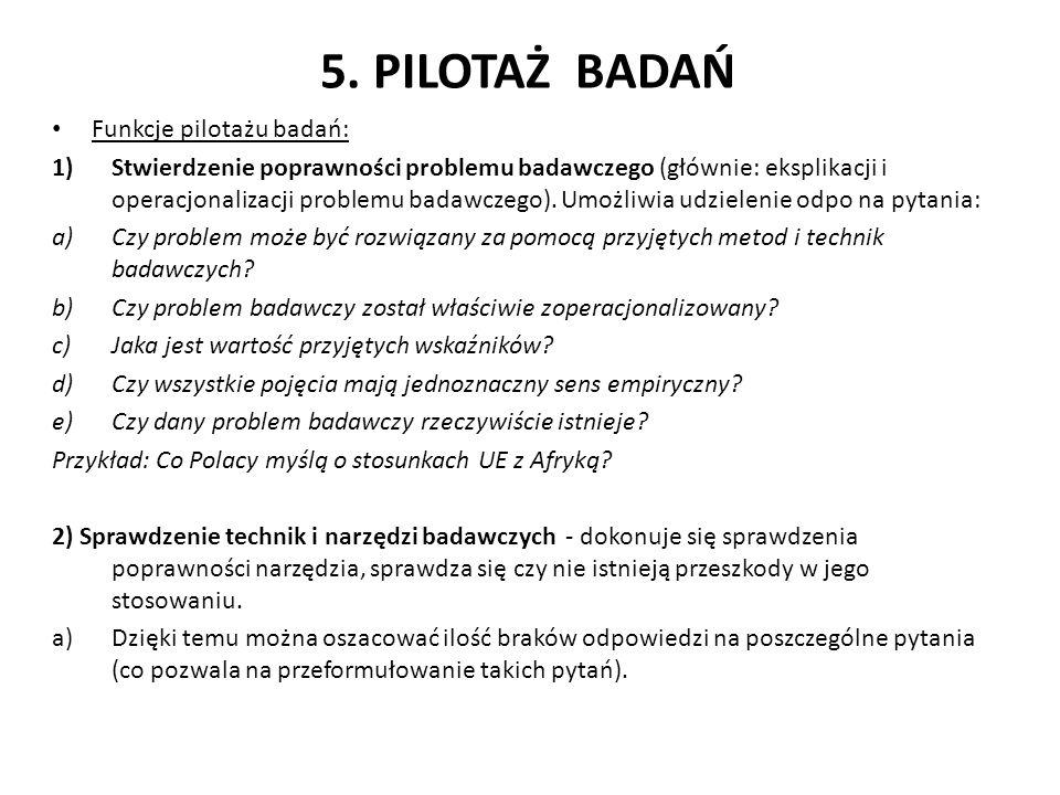 5. PILOTAŻ BADAŃ Funkcje pilotażu badań: