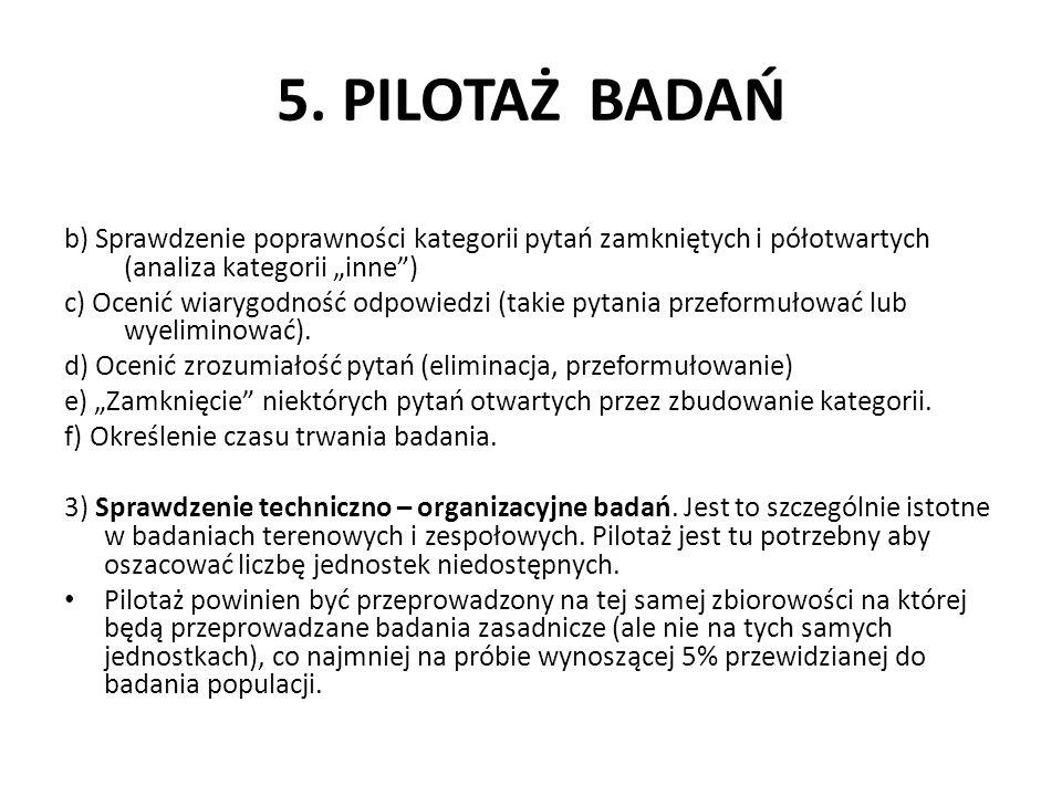 """5. PILOTAŻ BADAŃ b) Sprawdzenie poprawności kategorii pytań zamkniętych i półotwartych (analiza kategorii """"inne )"""