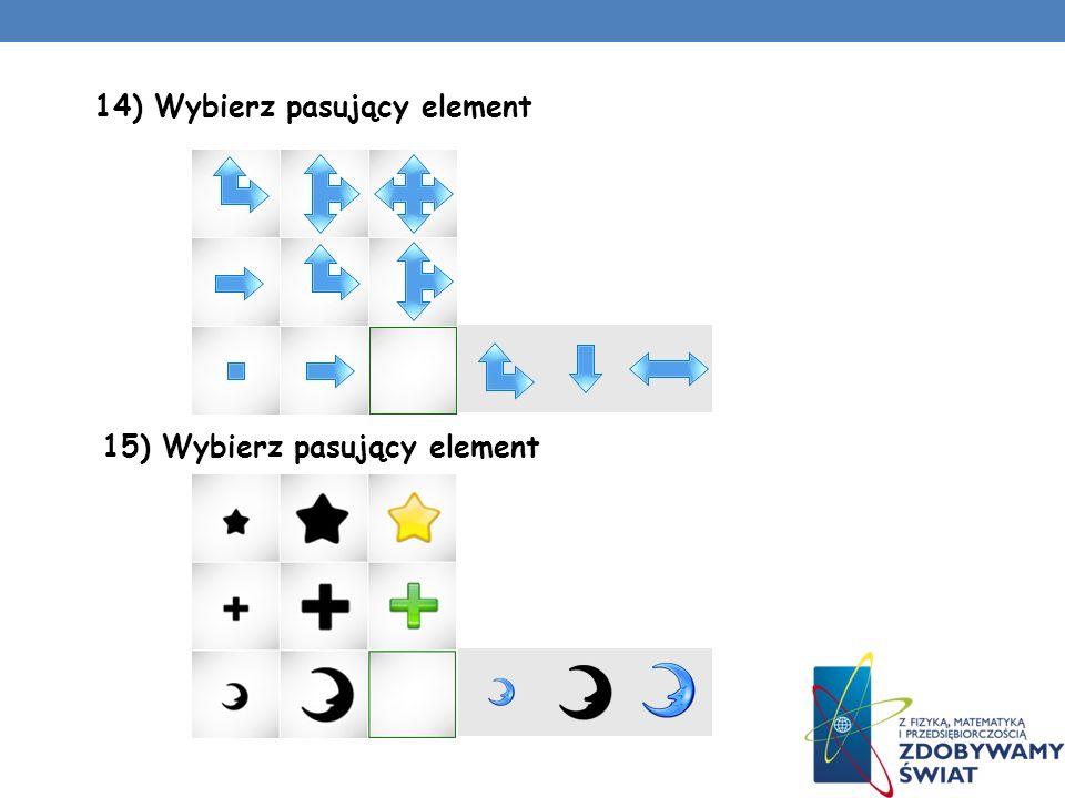 14) Wybierz pasujący element