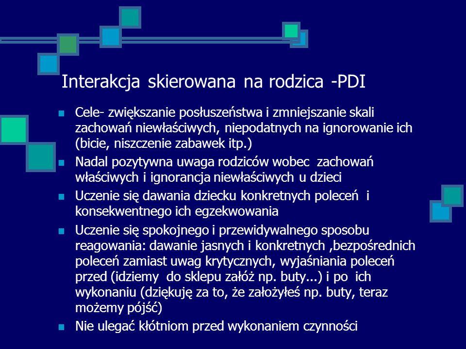 Interakcja skierowana na rodzica -PDI