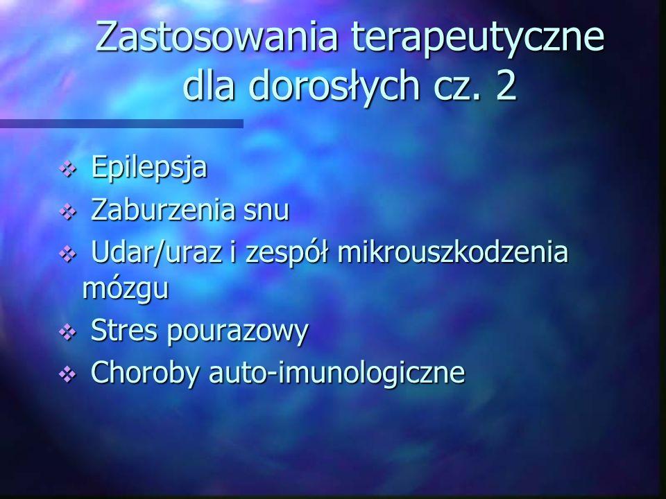 Zastosowania terapeutyczne dla dorosłych cz. 2