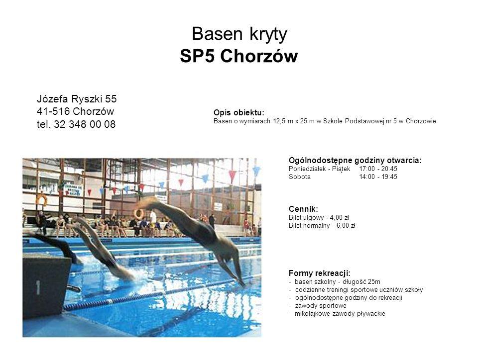 Basen kryty SP5 Chorzów Józefa Ryszki 55 41-516 Chorzów tel. 32 348 00 08. Opis obiektu: