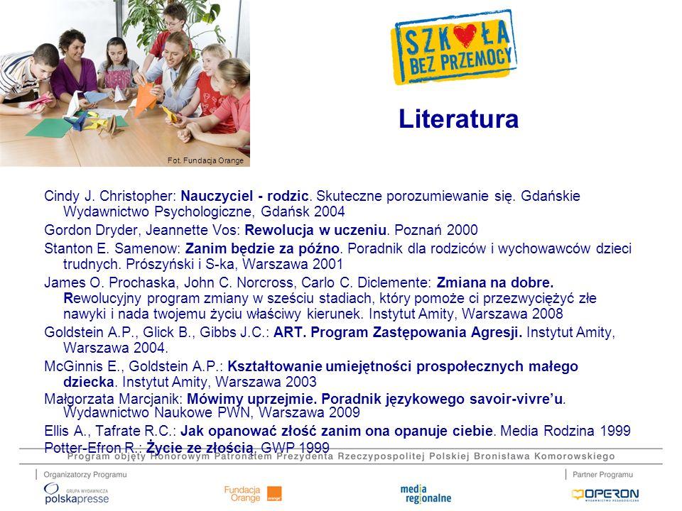 Literatura Cindy J. Christopher: Nauczyciel - rodzic. Skuteczne porozumiewanie się. Gdańskie Wydawnictwo Psychologiczne, Gdańsk 2004.