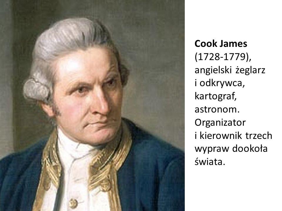 Cook James (1728-1779), angielski żeglarz i odkrywca, kartograf, astronom.