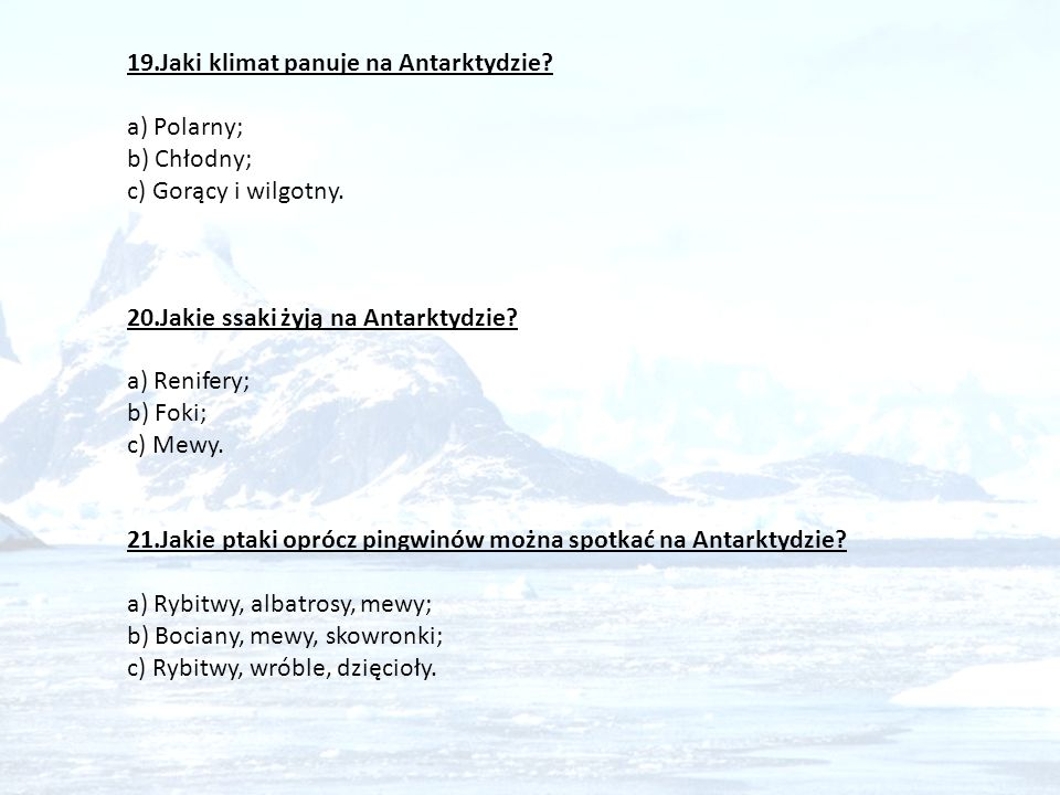 19.Jaki klimat panuje na Antarktydzie a) Polarny; b) Chłodny;