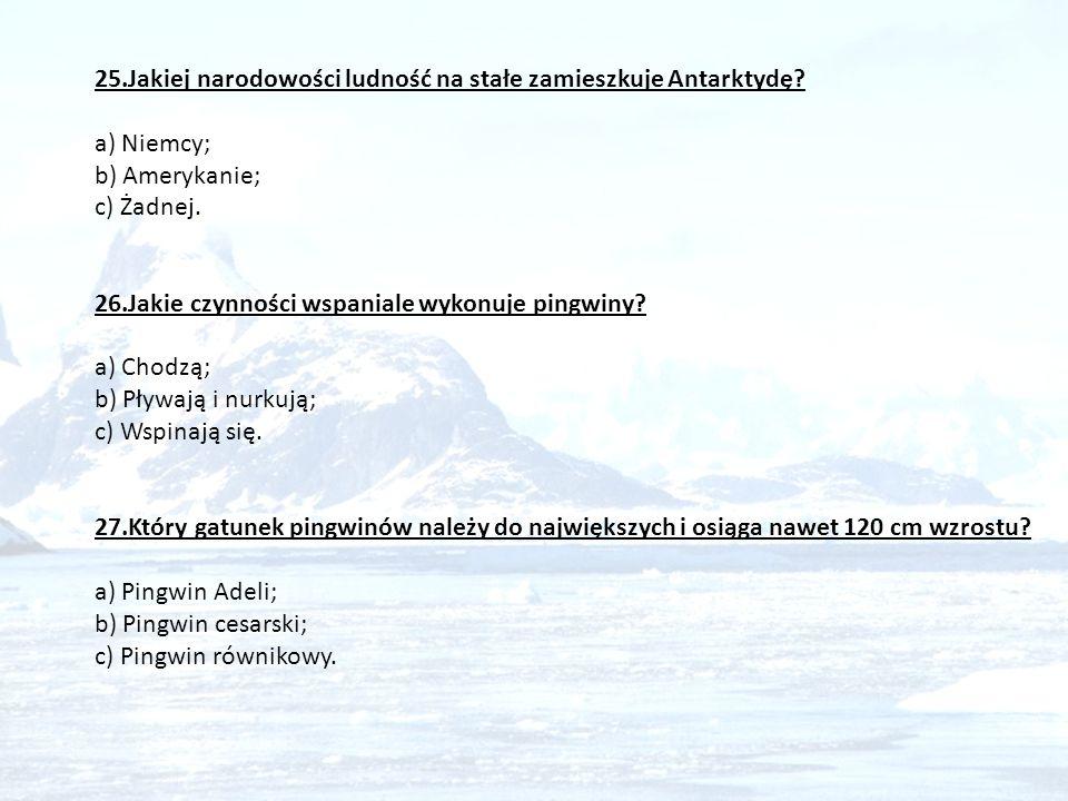 25. Jakiej narodowości ludność na stałe zamieszkuje Antarktydę