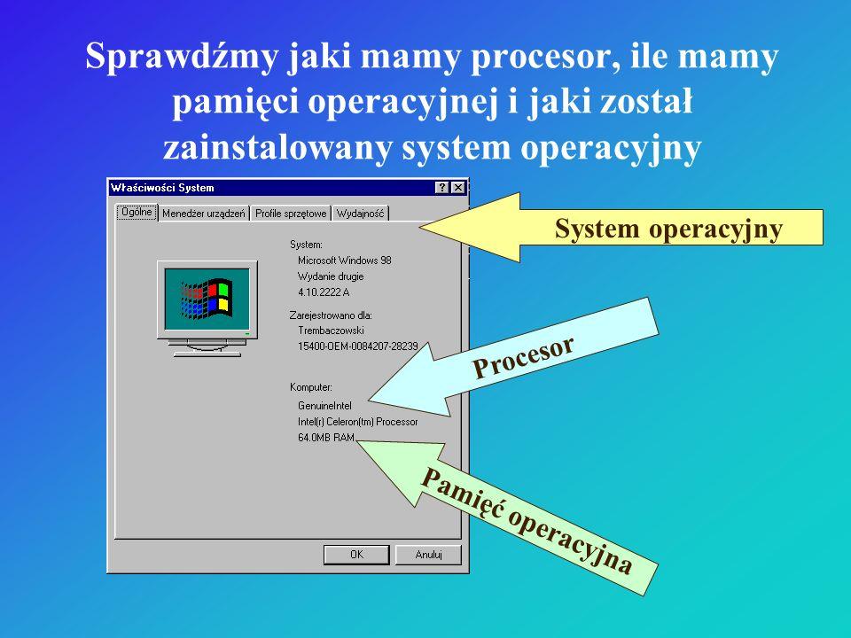 Sprawdźmy jaki mamy procesor, ile mamy pamięci operacyjnej i jaki został zainstalowany system operacyjny