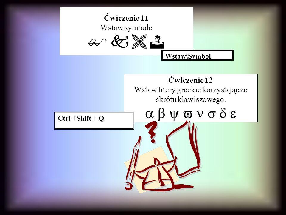 Ćwiczenie 11 Wstaw symbole    