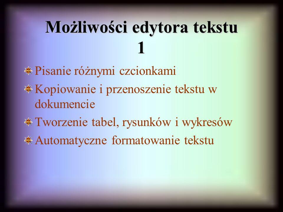 Możliwości edytora tekstu 1